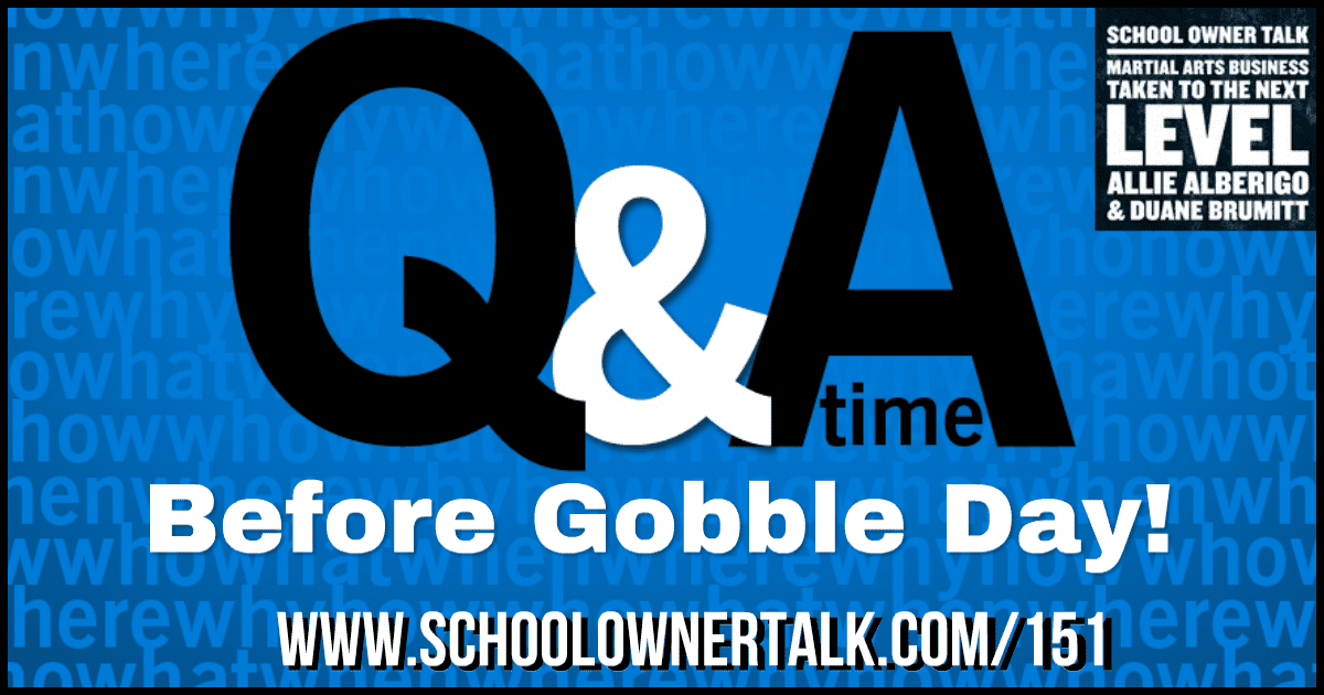 Q & A Before Gobble Day! – Episode #151
