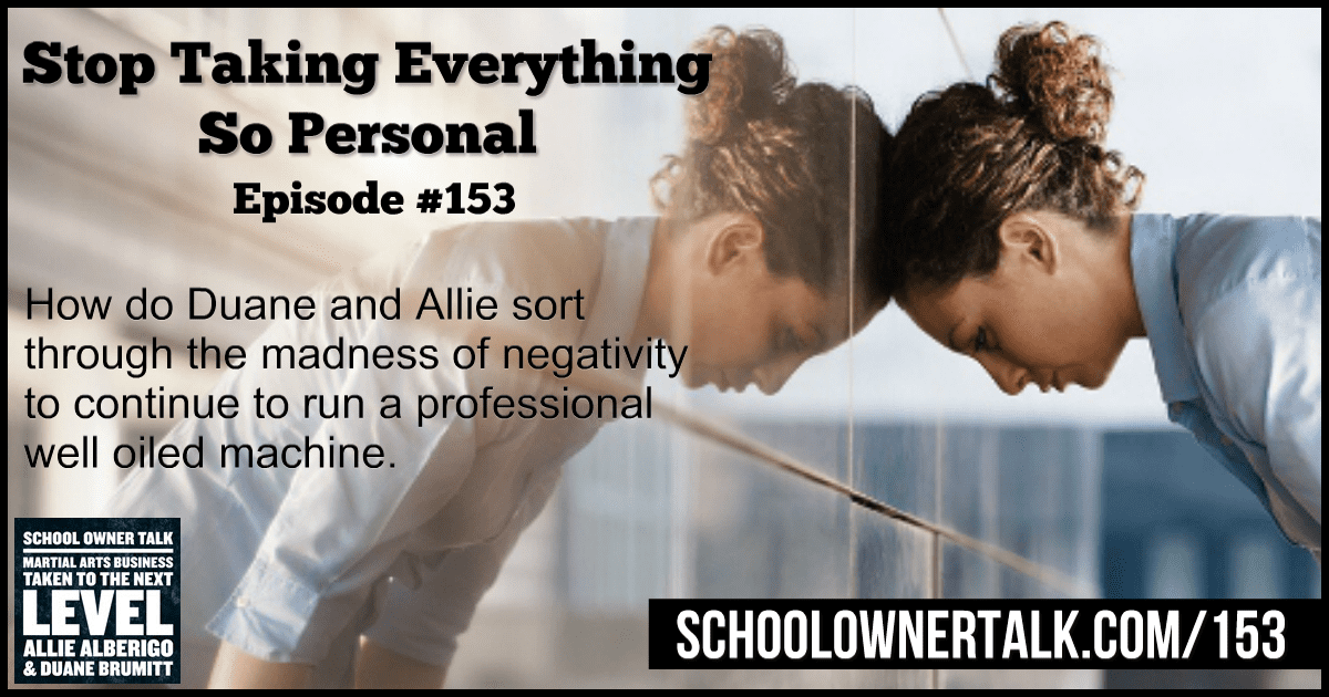 Stop Taking Everything So Personal – Episode #153