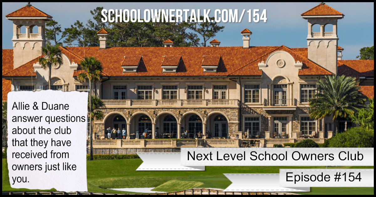 Next Level School Owners Club – Episode #154