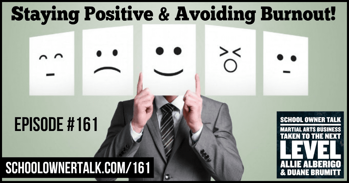 Staying Positive & Avoiding Burnout! – Episode #161