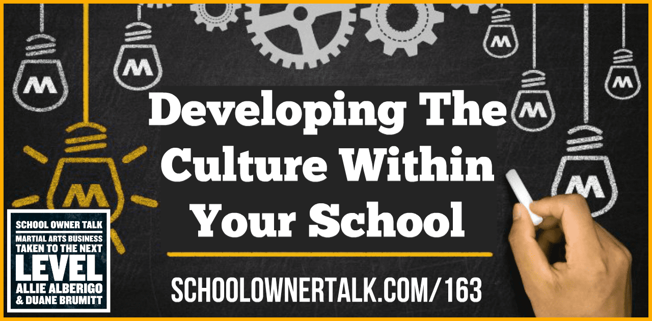 Developing The Culture Within Your School – Episode #163