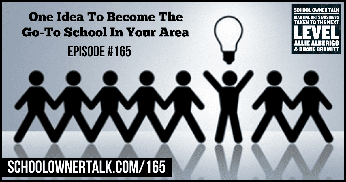 One Idea To Become The Go-To School In Your Area – Episode # 165