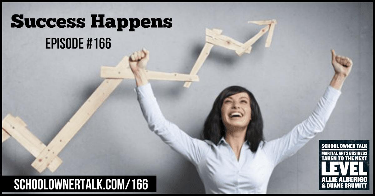 Success Happens – Episode #166