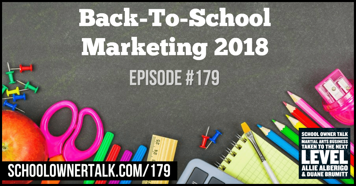 Back-To-School Marketing 2018 – Episode #179
