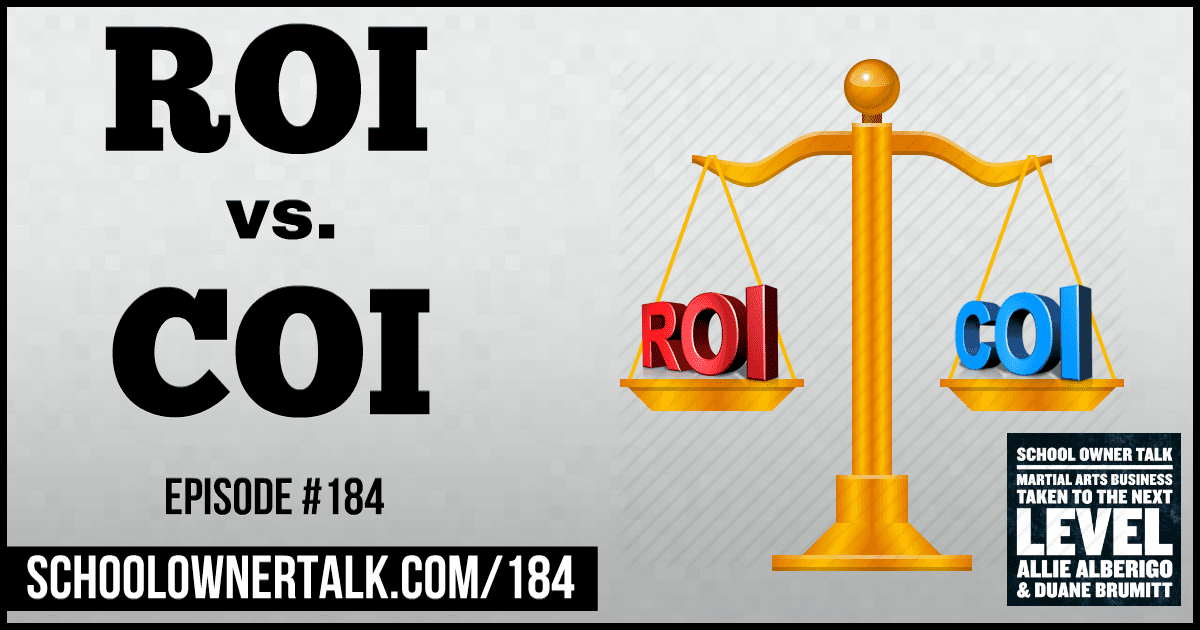 ROI vs. COI – Episode #184
