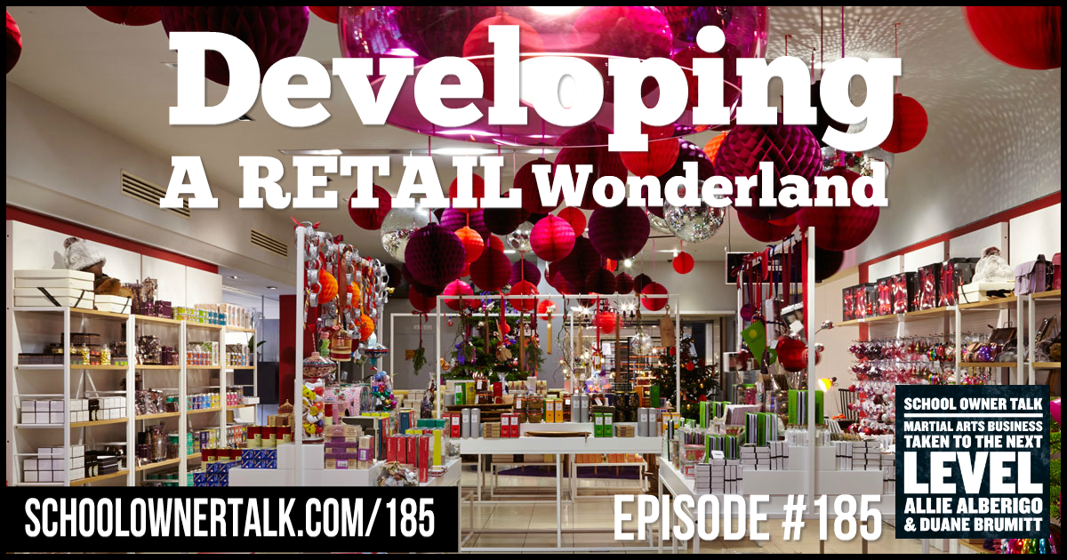 Developing A Retail Wonderland – Episode #185