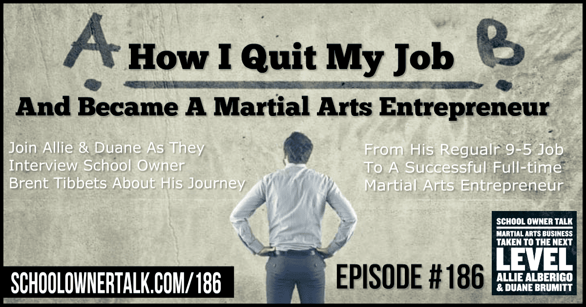 How I Quit My Job And Became A Martial Arts Entrepreneur – Episode #186