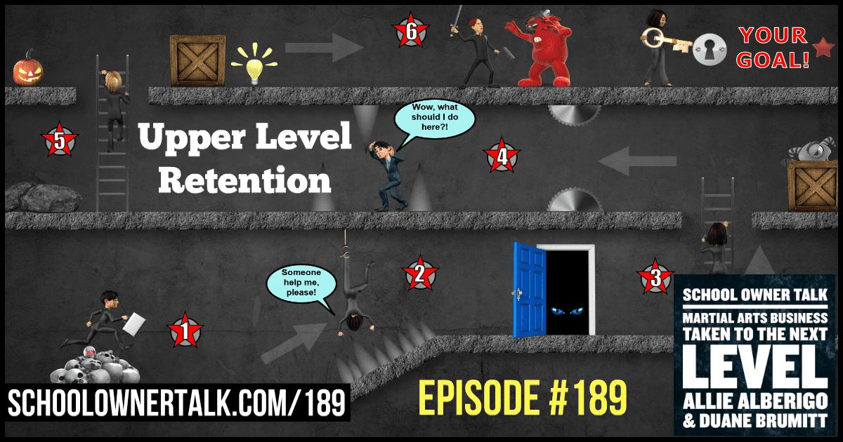 Upper Level Retention – Episode #189