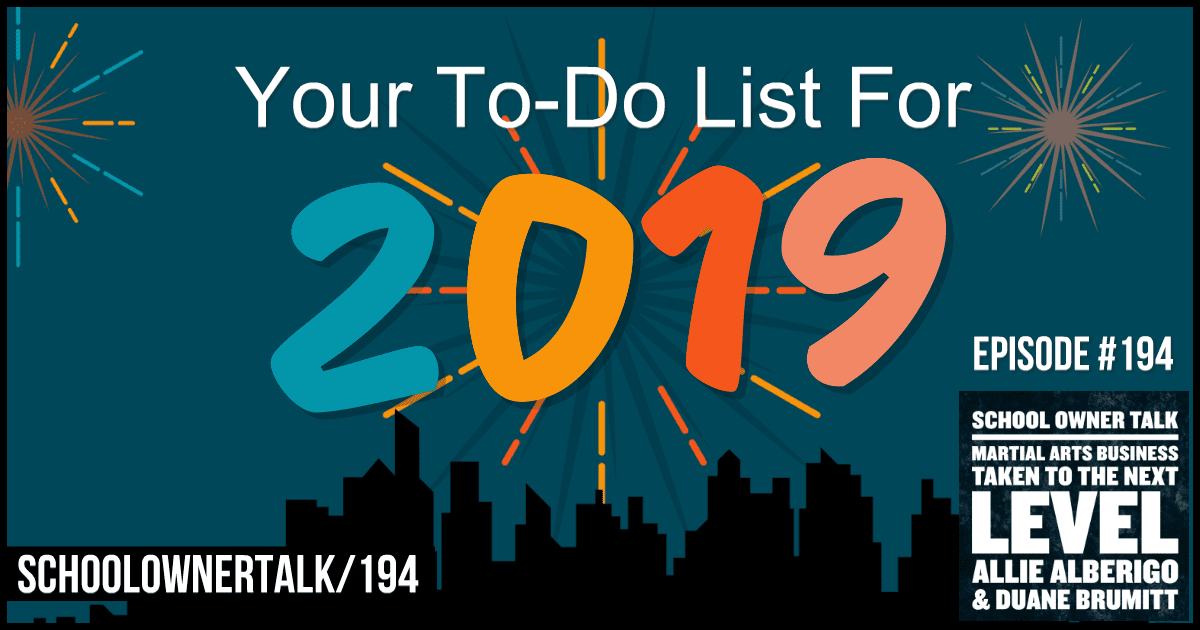 Your To-Do List For 2019 – Episode #194