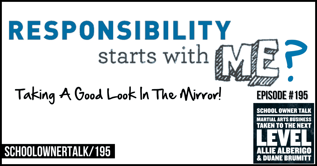 Responsibility Starts With Me? – Episode #195