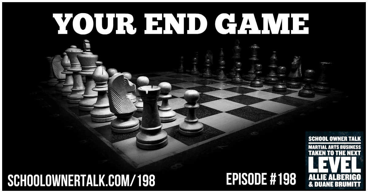 Your End Game – Episode #198