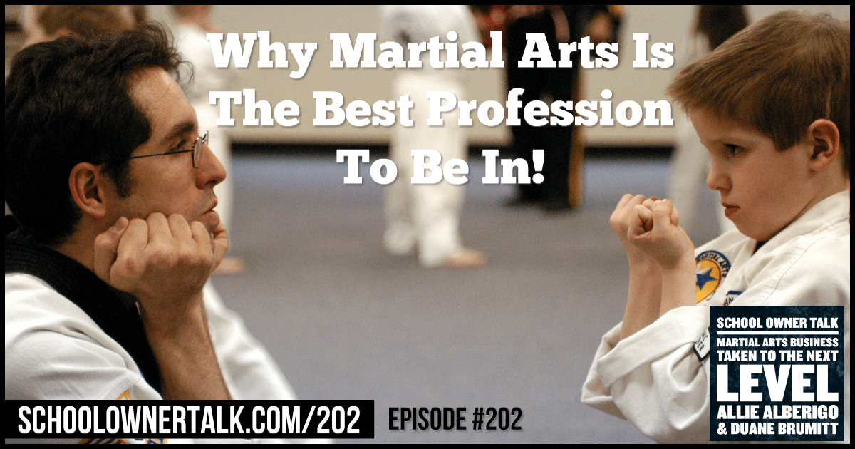 Why Martial Arts Is The Best Profession To Be In! Episode #202