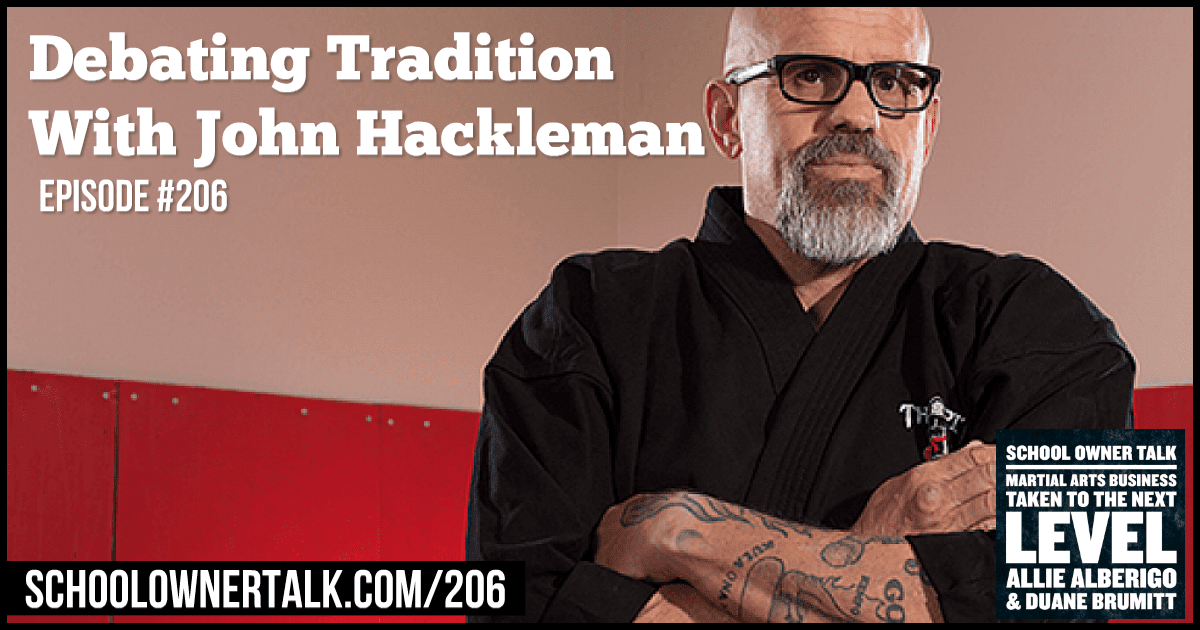 Debating Tradition With John Hackleman – Episode #206