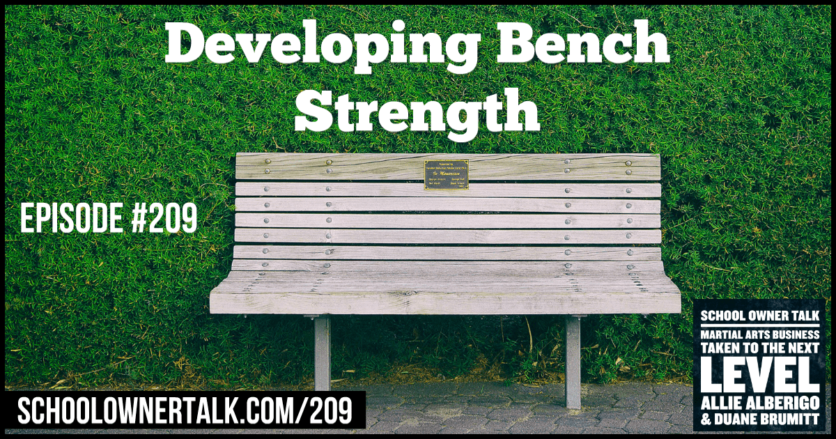 Developing Bench Strength – Episode #209