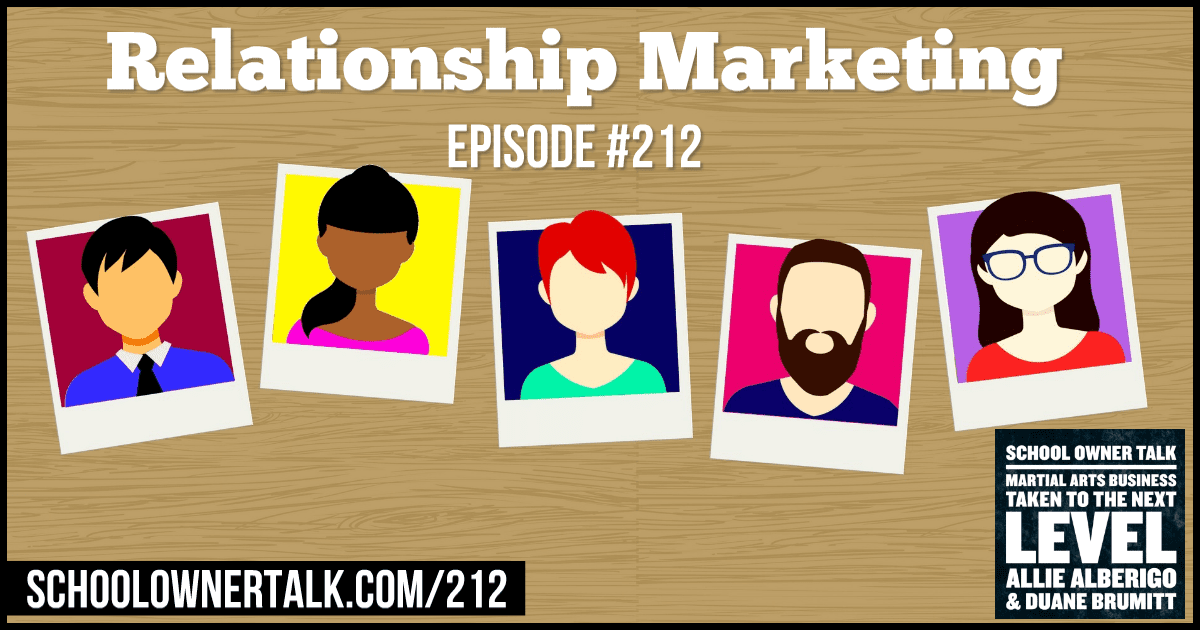 Relationship Marketing – Episode #212