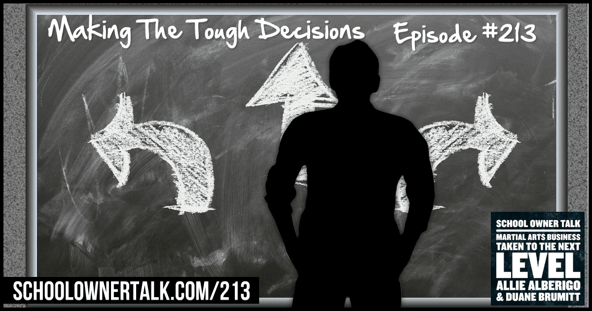 Making the Tough Decisions – Episode #213