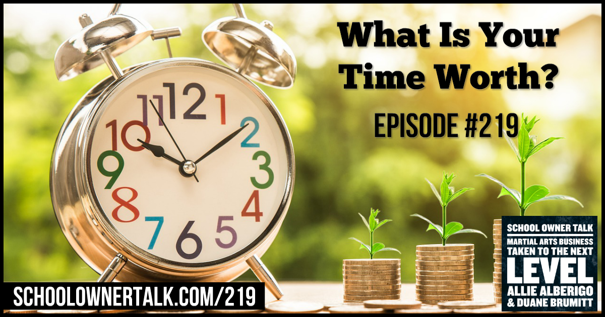 What Is Your Time Worth? – Episode #219