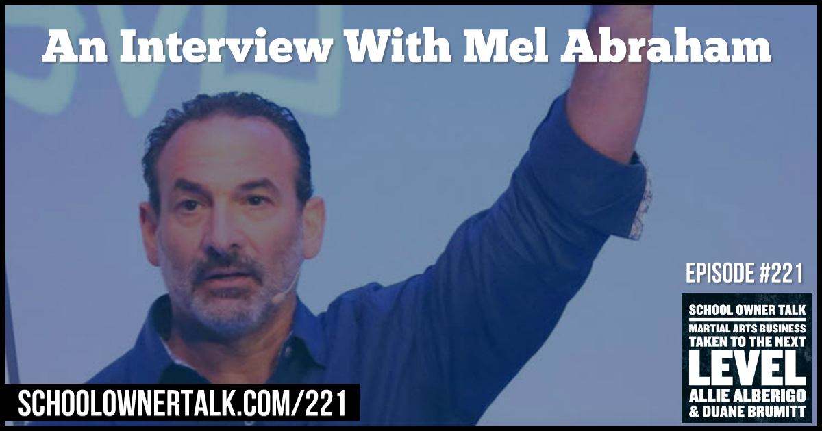 An Interview With Mel Abraham – Episode #221
