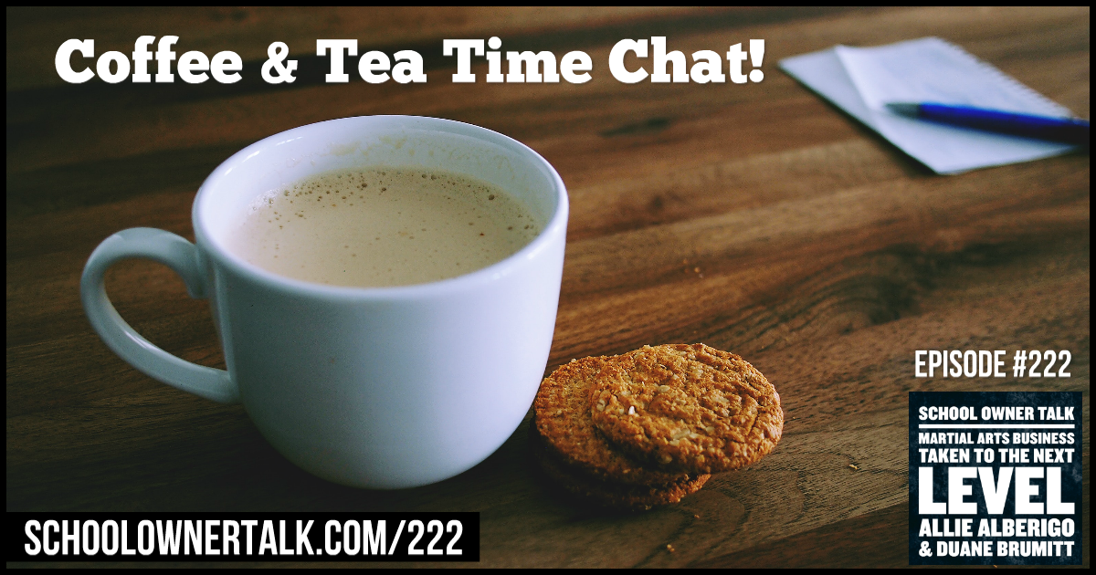 222. Coffee & Tea Time Chat!