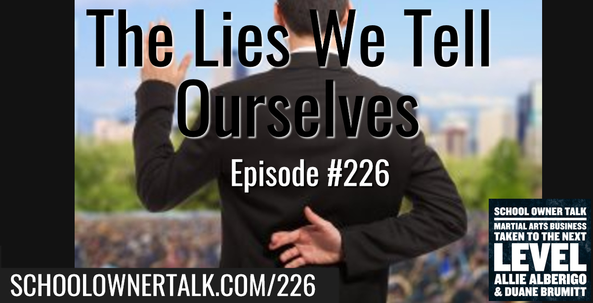 226. The Lies We Tell Ourselves