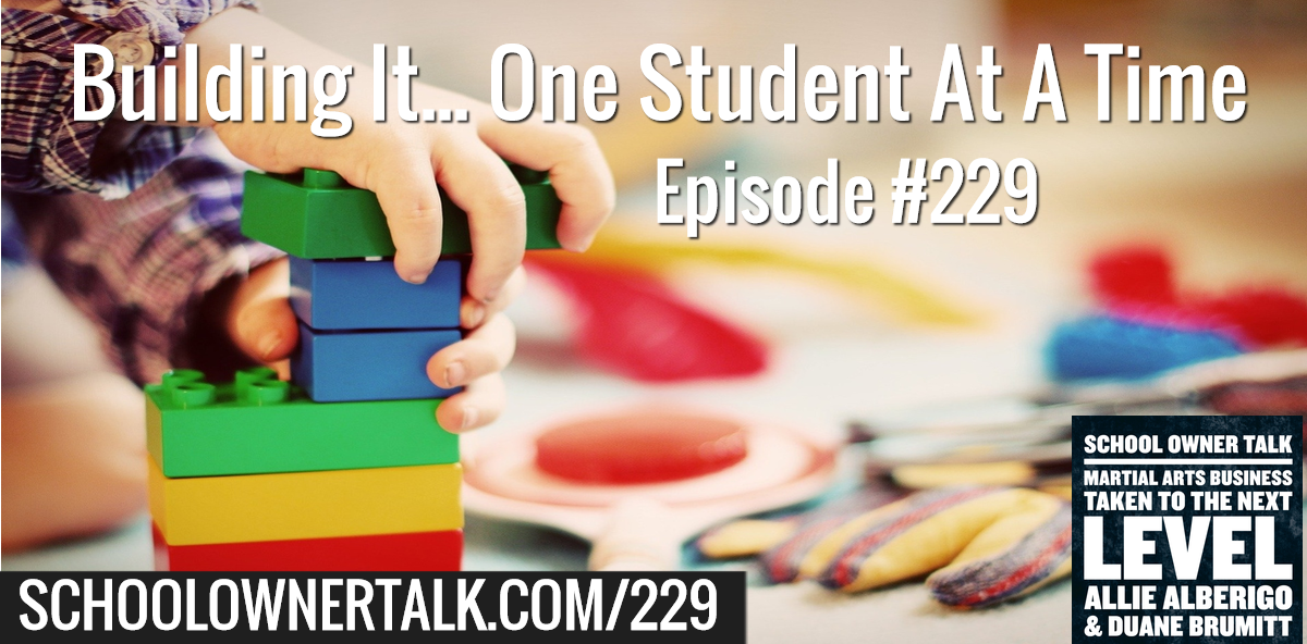 229. Building It… One Student At A Time