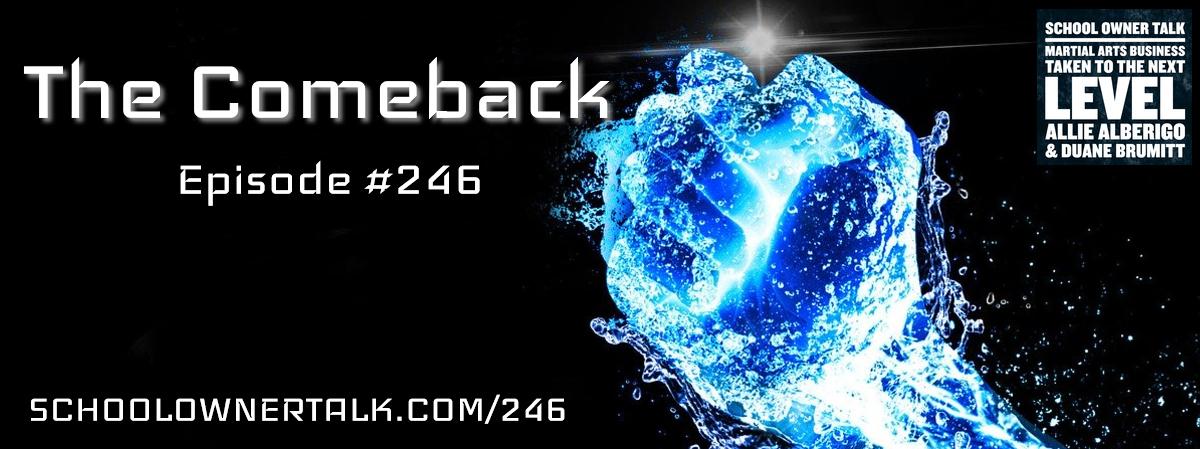 246. The Comeback