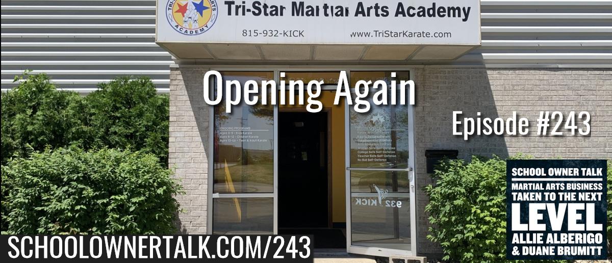 243. Opening Again