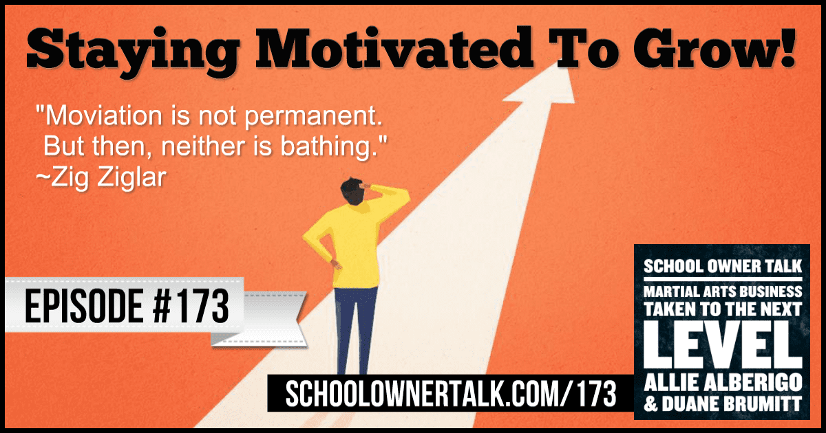 Staying Motivated To Grow – Episode #173
