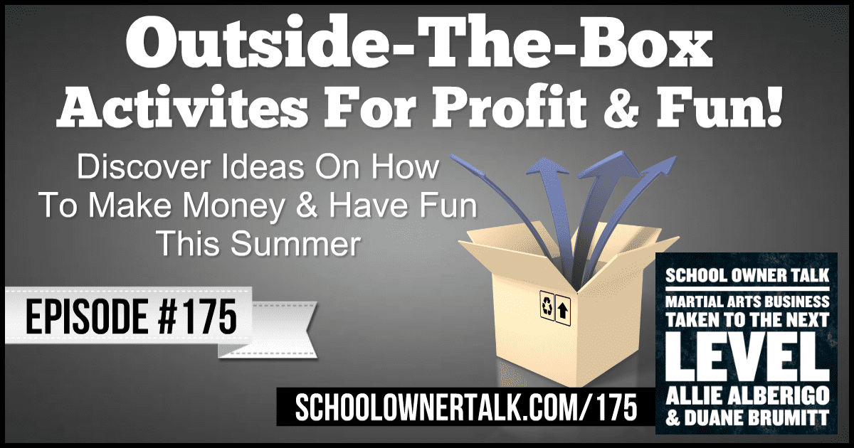 Outside The Box Activities For Profit & Fun! – Episode #175