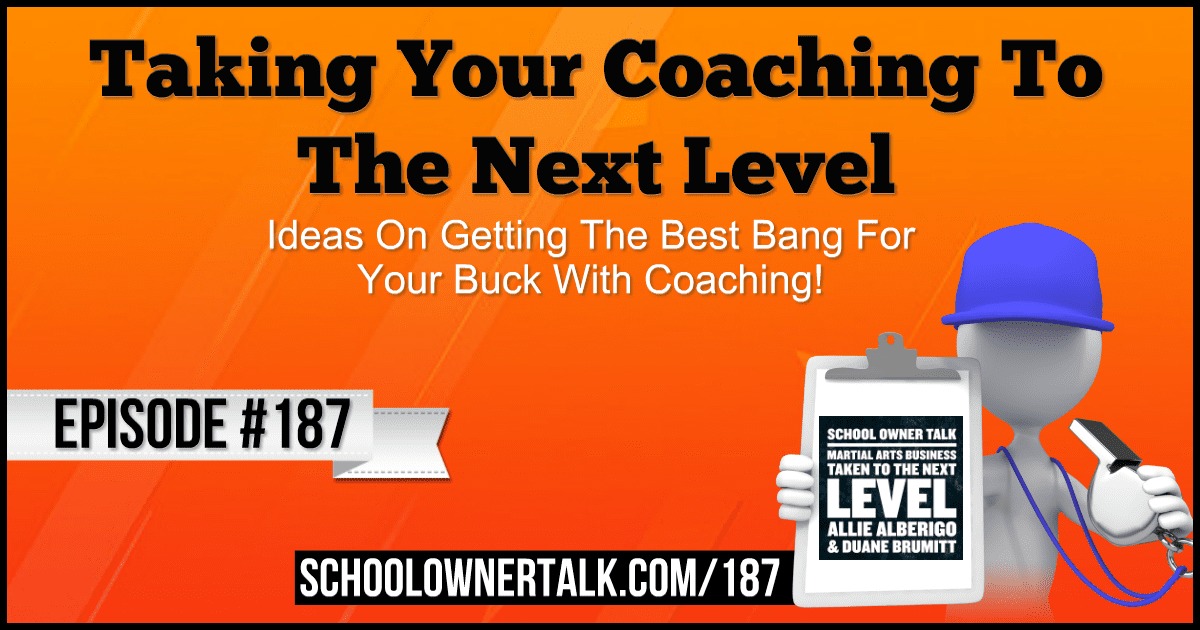Taking Your Coaching To The Next Level – Episode #187