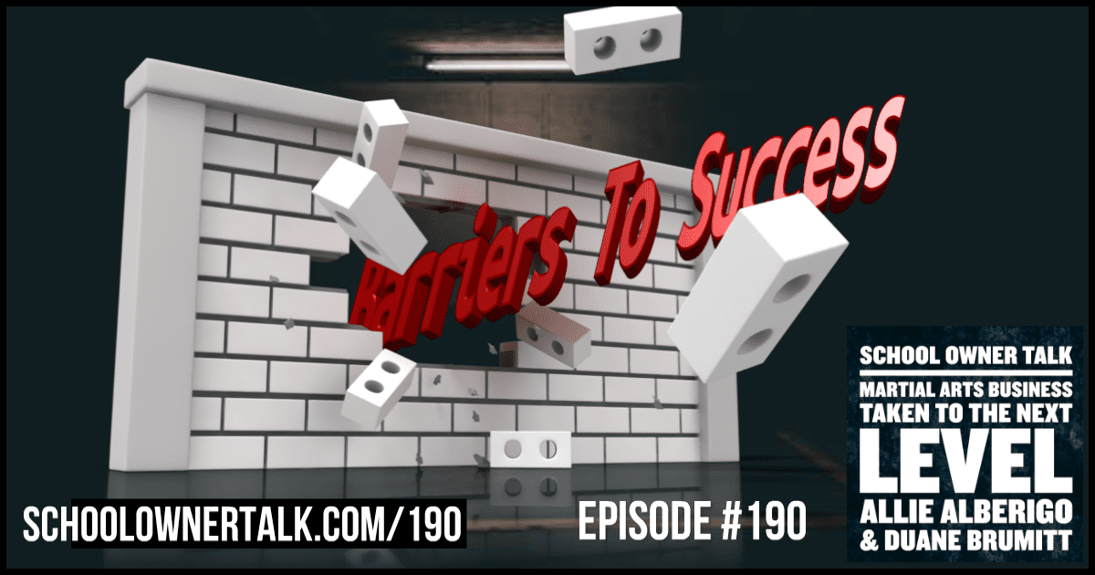 Barriers To Success – Episode #190
