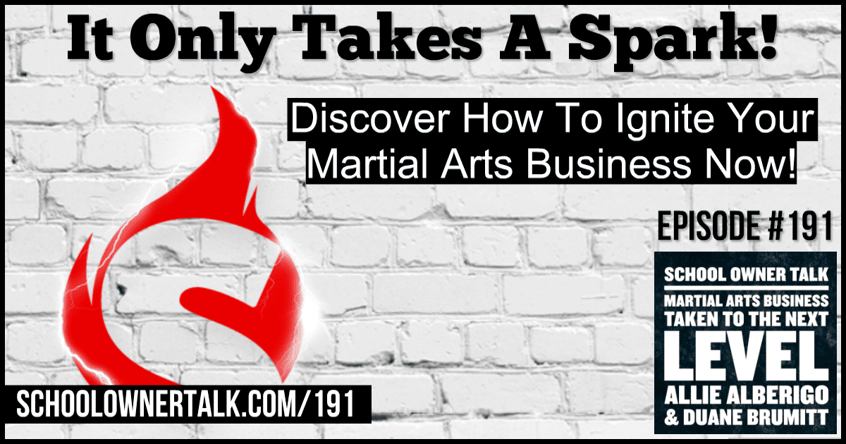It Only Takes A Spark! – Episode #191