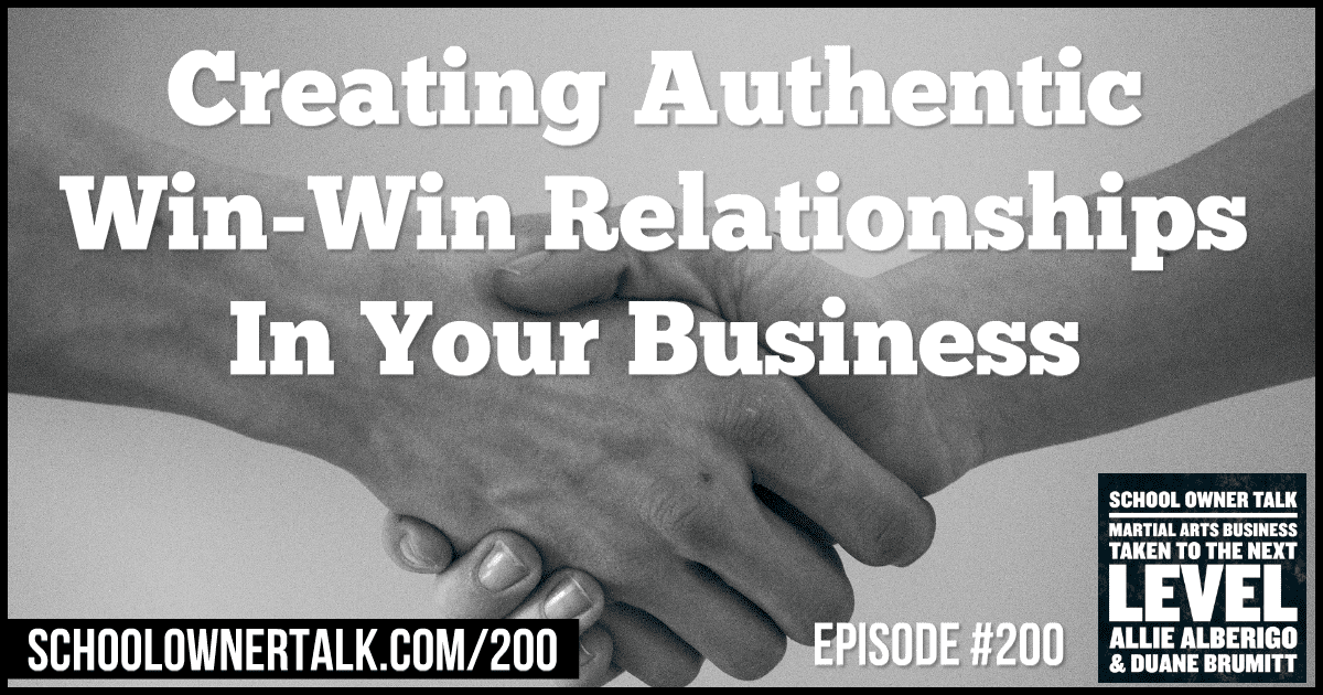 Creating Authentic Win-Win Relationships In Your Business – Episode #200
