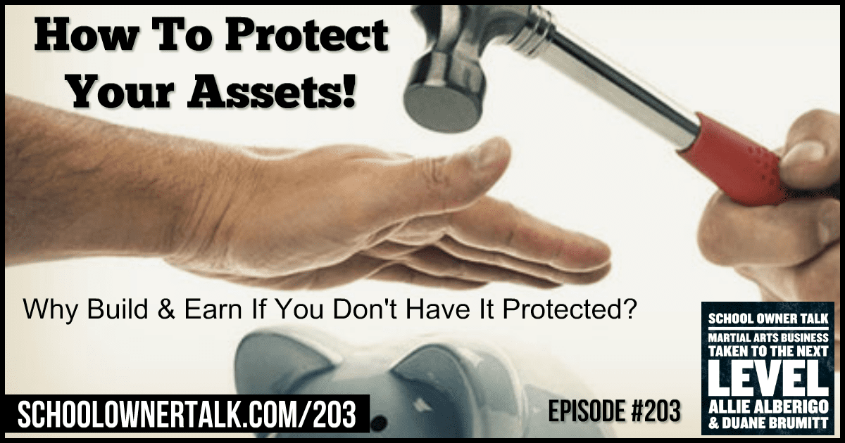 How to Protect Your Assets! – Episode #203