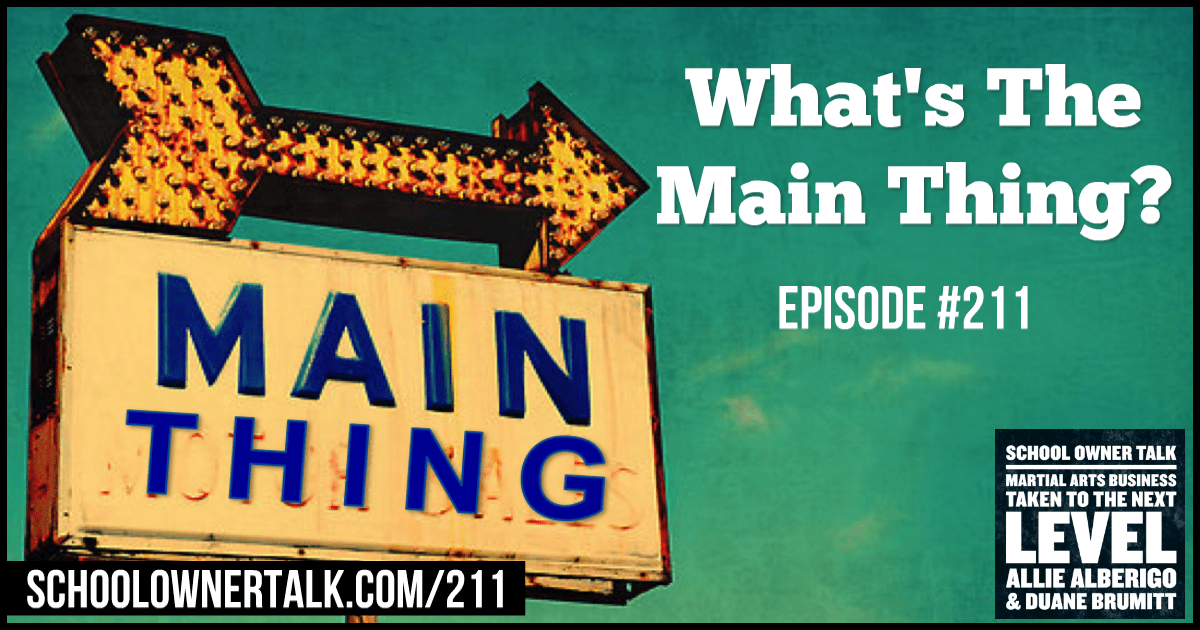 What's The Main Thing? – Episode #211