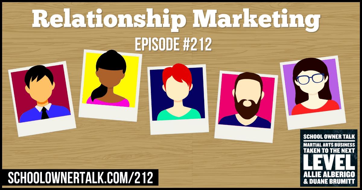 Relationship Marketing – Episode #212