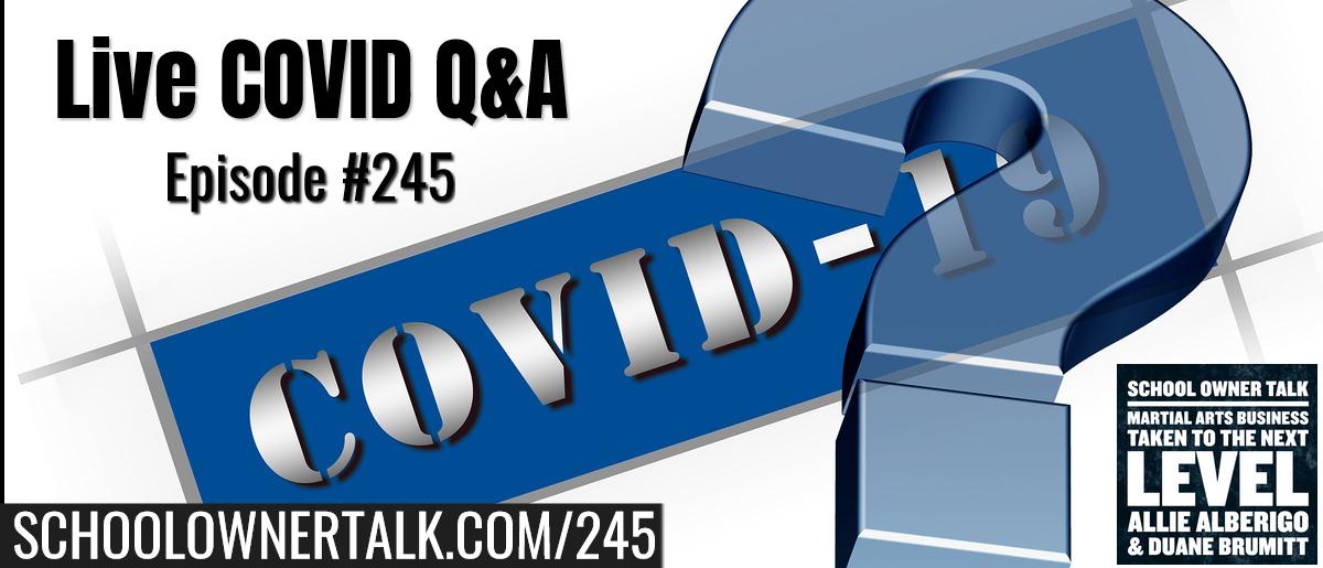245. Live COVID Q&A