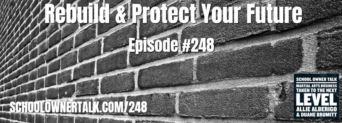248. Rebuild & Protect Your Future