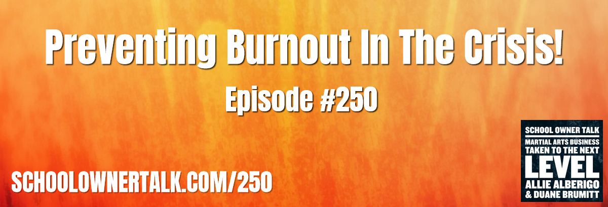 250. Preventing Burnout In The Crisis!