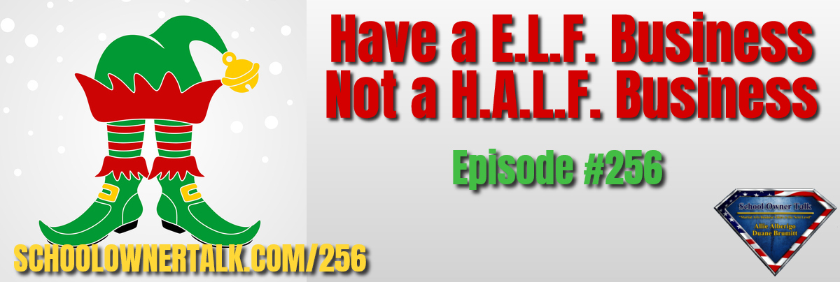 256. Have a E.L.F. Business! Not a H.A.L.F. Business