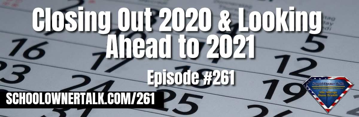 261. Closing Out 2020 & Looking Ahead to 2021