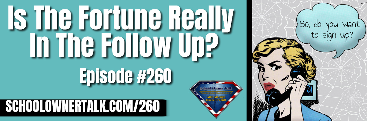 260. Is The Fortune Really In The Follow Up?